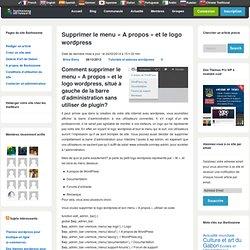 """Logo wordpress et menu """"A propos: comment les supprimer sans plugin"""