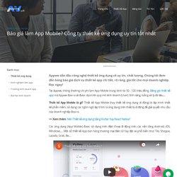 Báo giá làm App Mobile?Công ty thiết kế App chuyên nghiệp nhất