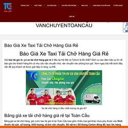 Báo Giá Xe Taxi Tải Chở Hàng Giá Rẻ