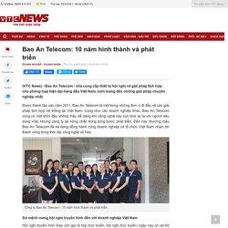 Bao An Telecom: 10 năm hình thành và phát triển