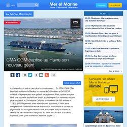 CMA CGM baptise au Havre son nouveau géant