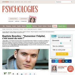 "Baptiste Beaulieu : ""Dédramatiser l'hôpital, c'est aussi du soin !"""
