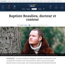 Baptiste Beaulieu, docteur et conteur