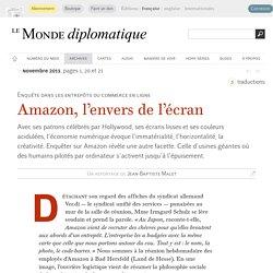 Amazon, l'envers de l'écran, par Jean-Baptiste Malet (Le Monde diplomatique, novembre 2013)