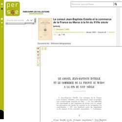 Le consul Jean-Baptiste Estelle et le commerce de la France au Maroc à la fin du XVIIe siècle