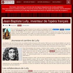 Jean-Baptiste Lully, inventeur de l'opéra français