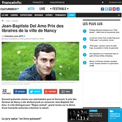 Jean-Baptiste Del Amo Prix des libraires de la ville de Nancy