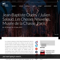 Jean-Baptiste Oudry / Julien Salaud, Les Chasses Nouvelles, Musée de la Chasse, Paris