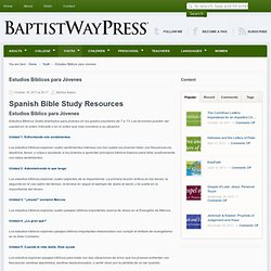BaptistWay Press » Bible studies for all ages » Estudios Biblicos para Jóvenes