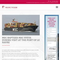 MSC Baptizes MSC Sveva During Visit at The Port of Le Havre