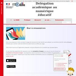 Bar à ressources - Délégation académique au numérique éducatif