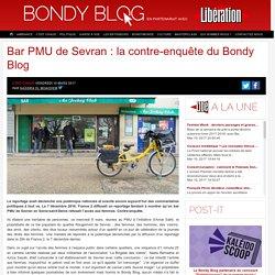Bar PMU de Sevran : la contre-enquête du Bondy Blog