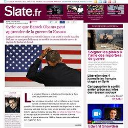 Syrie: ce que Barack Obama peut apprendre de la guerre du Kosovo