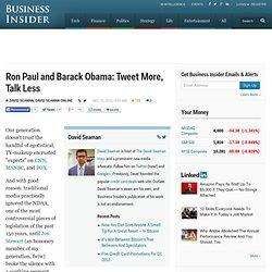 Ron Paul and Barack Obama: Tweet More, Talk Less