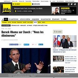 """Barack Obama sur Daech : """"Nous les éliminerons"""""""
