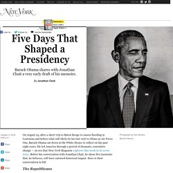 Barack Obama on 5 Days That Shaped His Presidency