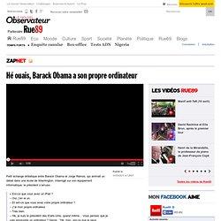 Hé ouais, Barack Obama a son propre ordinateur