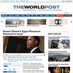Barack Obama's Egypt Response Slammed In Israel