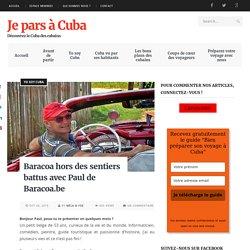 Baracoa hors des sentiers battus avec Paul de Baracoa.be - Je pars à Cuba