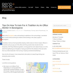 Tips On How To train For A Triathlon As An Office Worker In Barangaroo