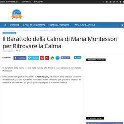 Il Barattolo della Calma di Maria Montessori per Ritrovare la Calma