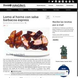 Lomo al horno con salsa barbacoa express - Eneko sukaldari