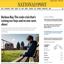 Barbara Kay: The male crisis that's ruining our boys and no one cares about