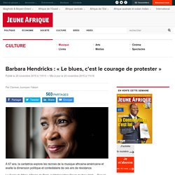 Barbara Hendricks : « Le blues, c'est le courage de protester »