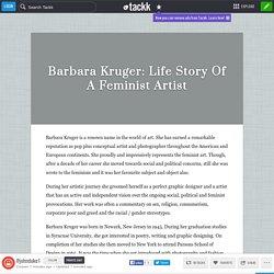 Barbara Kruger: Life Story Of A Feminist Artist