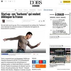 """Start-up : ces """"barbares"""" qui veulent débloquer la France"""