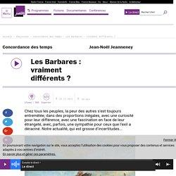 Les Barbares : vraiment différents ?