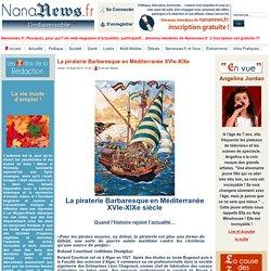 La piraterie Barbaresque en Méditerranée XVIe-XIXe