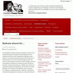 Barbarie disent-ils… - Fondation Frantz Fanon