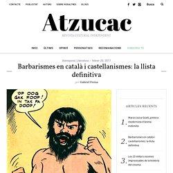 Barbarismes en català i castellanismes: la llista definitiva - Atzucac
