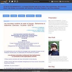 Les mauvaises manières de parler le français - Barbarismes et solécismes - Exercices - 1ère partie + QUIZ 30