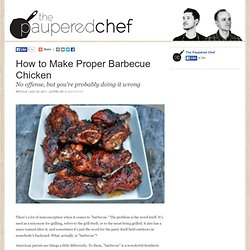 How to Make Proper Barbecue Chicken | The Paupered Chef - StumbleUpon