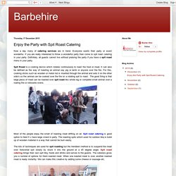 Barbehire: Enjoy the Party with Spit Roast Catering