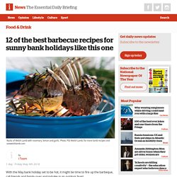 12 of the best barbeque recipes for the warm May bank holiday weather