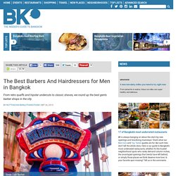 The Best Barbers And Hairdressers for Men in Bangkok