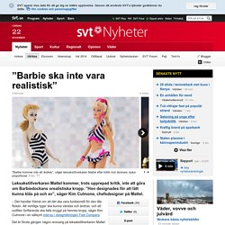 """Barbie ska inte vara realistisk"""