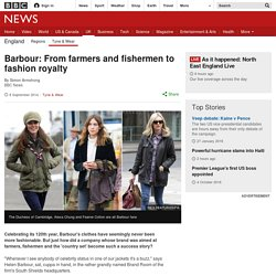 Barbour: From farmers and fishermen to fashion royalty