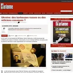 Ukraine: des barbouzes russes ou des miliciens cosaques ?