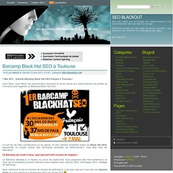 Barcamp Black Hat SEO à Toulouse