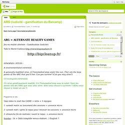 ARG (ludicité - gamification du Barcamp)