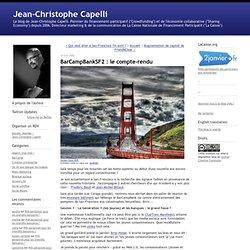 Jean-Christophe Capelli: BarCampBankSF2 : le compte-rendu