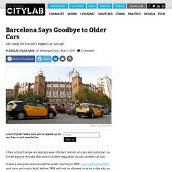 Barcelona Announces Europe's Largest Ban on Older Cars - CityLab
