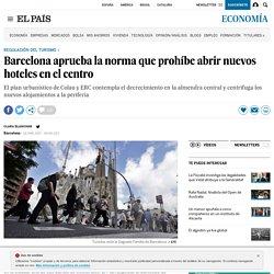 Barcelona aprueba la norma que prohíbe abrir nuevos hoteles en el centro