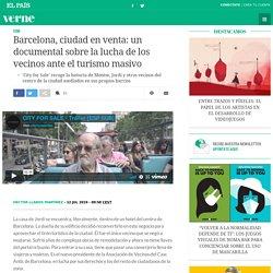 Barcelona, ciudad en venta: un documental sobre la lucha de los vecinos ante el turismo masivo