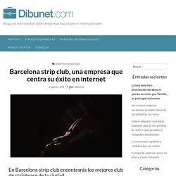 Barcelona strip club, una empresa que centra su éxito en internet