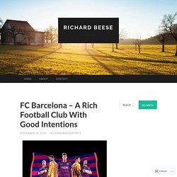 FC Barcelona – A Rich Football Club With Good Intentions